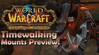 Warlords of Draenor Timewalking Mounts Preview [In Game] | Battle for Azeroth