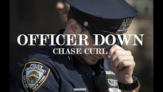 Officer Down - Chase Curl