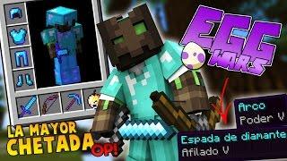¡SOY UN DIOS! La MAYOR CHETADA en EGGWARS! FULL DIAMANTE a NIVEL MÁXIMO! - EGGWARS Minecraft