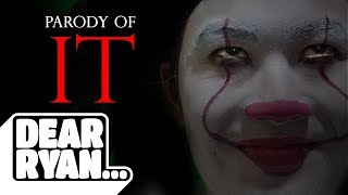 """IT"" Parody (Dear Ryan)"