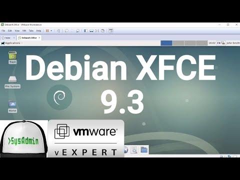 Debian 9.3 XFCE Installation + VMware Tools + Overview on VMware Workstation [2017]