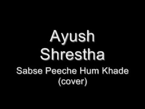 Ayush Shrestha - Sabse Peeche Hum Khade Cover