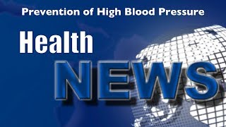 Today's HealthNews For You - Lowering Blood Pressure Naturally
