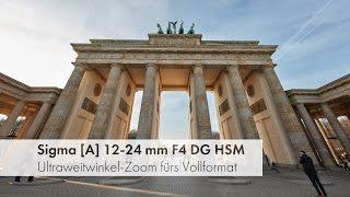 Sigma 12-24 mm ART - Scharfes Ultraweitwinkel-Zoom im Test [Deutsch]