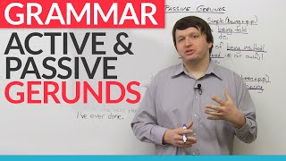 Grammar: Active and Passive Gerunds