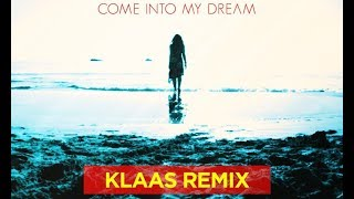 Foggy - Come Into My Dream (Official Klaas Remix)