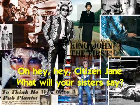 Bernie Taupin & Elton John - Citizen Jane (with Lyrics!)