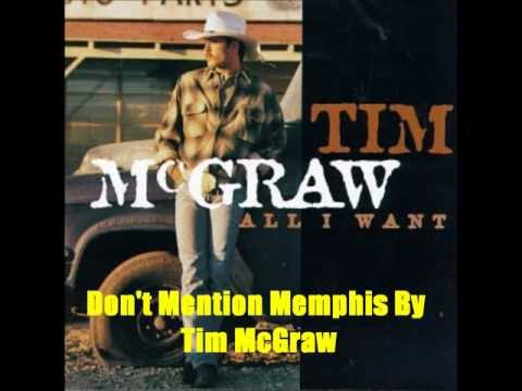 Don't Mention Memphis By Tim McGraw *Lyrics in description*
