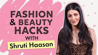 Shruti Haasan reveals all her fashion and beauty hacks | Pinkvilla | Bollywood | Fashion