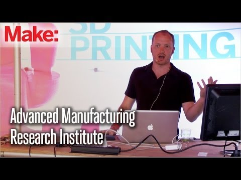 Advanced Manufacturing Research Institute  Integrating Makers and Scientists
