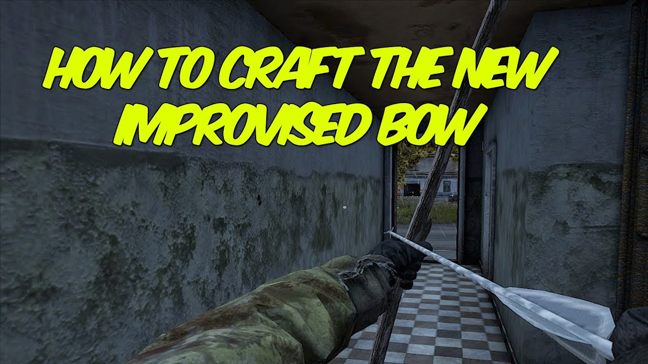 how to make a bow dayz 0.63