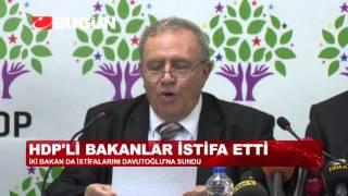 HDP'Lİ BAKANLAR İSTİFA ETTİ
