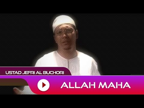 Ustad Jefri Al Buchori - Allah Maha | Official Video video