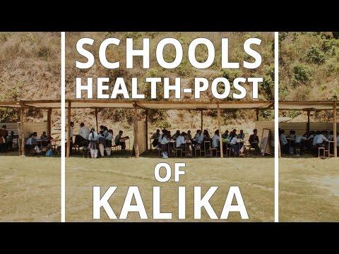 The Schools and Health Post of Kalika ~ Impact Nepal Earthquake Relief