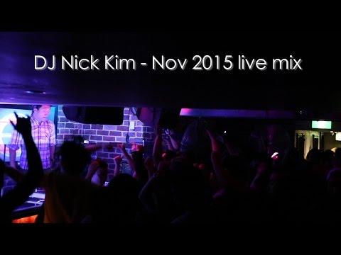 DJ Nick Kim - Nov 2015 Live club mix