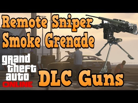 "GTA 5 Online"" Remote Sniper. Smoke Grenade Launcher. + More DLC Guns"