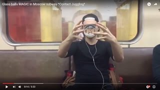 Glass balls MAGIC in Moscow subway ^Contact Juggling^
