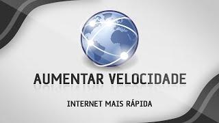 Como aumentar a velocidade da internet - Sem programas