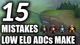 15 Mistakes Most Low Elo ADCs Make | ADC Tips / Guide For Season 9