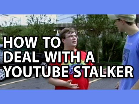 How To Deal With An Annoying YouTube Stalker