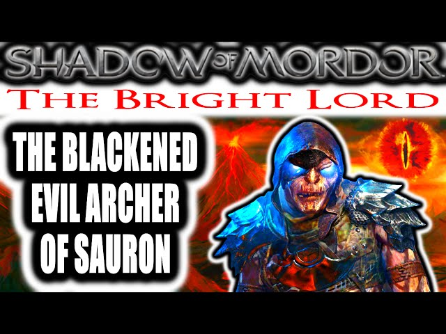 Middle Earth: Shadow of Mordor: The Bright Lord - THE BLACKENED EVIL ARCHER OF SAURON