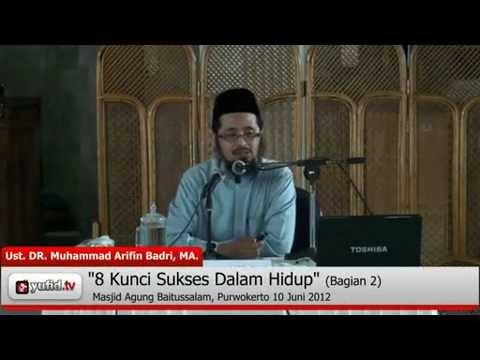 8 Kunci Sukses Dalam Hidup Bagian 2 - Ustadz Muhammad Arifin Badri