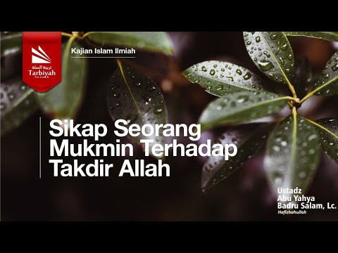 Ceramah Agama Islam Sikap Seorang Mukmin Terhadap Takdir Allah - Ustadz Badrussalam, Lc