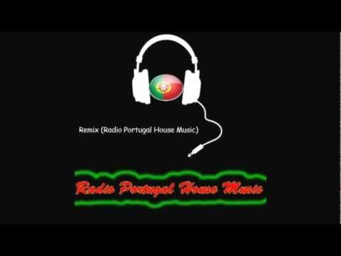 Remix by (Radio Portugal House Music)