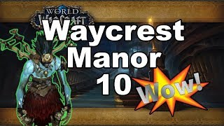 Waycrest Manor 10 +1 | Jungle Law | World of Warcraft