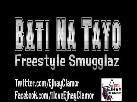 Bati Na Tayo - Freestyle Smugglaz With Lyrics