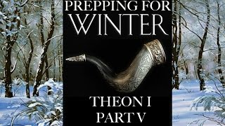 Prepping for Winter: Theon I Part 5