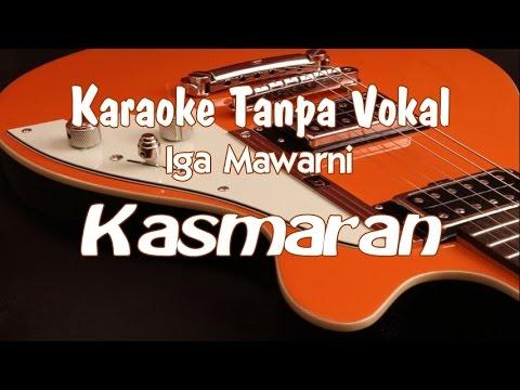Karaoke Iga Mawarni - Kasmaran (tanpa Vokal)