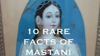 10 RARE FACTS OF MASTANI