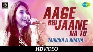 Aage Bhi Jaane Na Tu | Taricka N Bhatia | Cover Version | Old Is Gold | HD