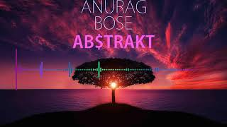 Anurag Bose - AB$TRAKT (Visualizer) (Official Music Video)