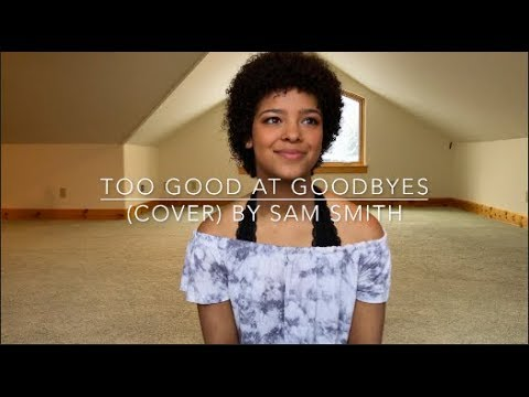 Too Good At Goodbyes (cover) By Sam Smith