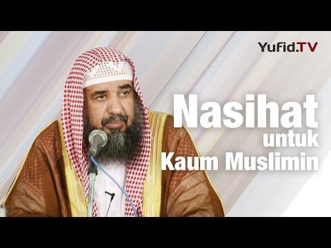 Ceramah Umum: Nasihat Untuk Kaum Muslimin - Syaikh Prof.Dr. Sulaiman Ar-Ruhaili