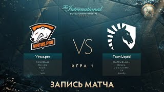 Virtus.pro vs Liquid, The International 2017, Мейн Ивент, Игра 1