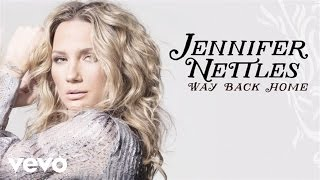 Jennifer Nettles Way Back Home