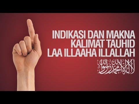 Indikasi dan Makna Kalimat Tauhid LAA ILAAHA ILLALAH - Ustadz Ahmad Zainuddin Al Banjary