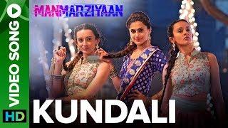 Kundali   Video Song   Manmarziyaan    Amit Trivedi, Shellee   Abhishek, Taapsee, Vicky