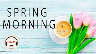 Spring Morning Cafe Music - Relaxing Music For Study & Work - Peaceful Background Music