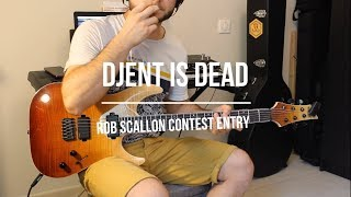 DJENT IS DEAD | Rob Scallon Contest Entry !