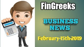 FinGreeks Business News Feb 15th 2019 | Latest Business News |