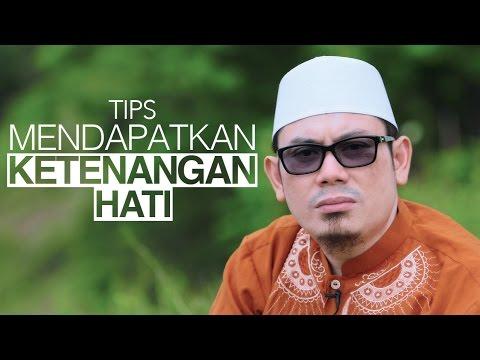 Ceramah Singkat: Tips Mendapatkan Ketenangan Hati (Obat Galau)- Ustadz Ahmad Zainuddin, Lc.