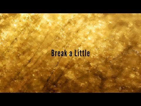 kirstin™ - Break a Little - Lyrics