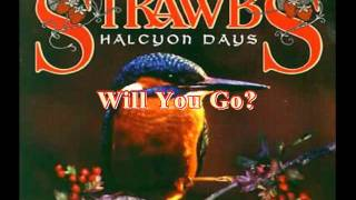 Watch Strawbs Will You Go video