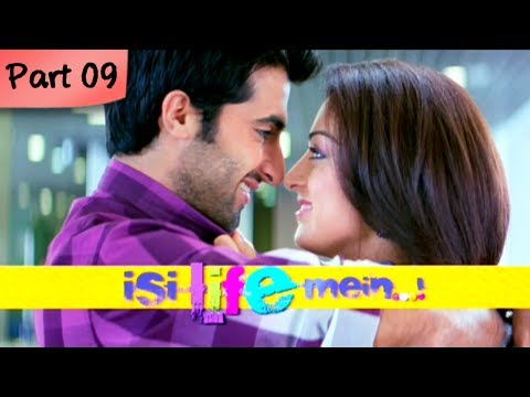 Isi Life Mein (HD) - Part 09/09 - Bollywood Romantic Hindi Movie