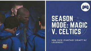 NBA 2K19 Season Mode: Magic v. Celtics! (Fantasy Roster w/ Legends) - Top Highlights!