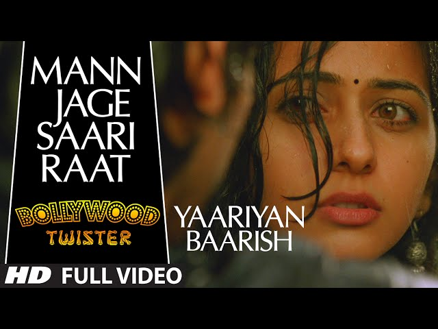 "Bollywood Twisters - ""Mann Jaage Saari Raat"" Song | Yaariyan Ft. Himansh Kohli, Rakul Preet"